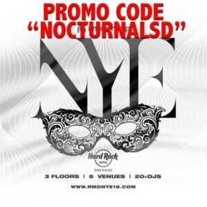 HARD ROCK NYE 2016 SAN DIEGO PROMO CODE DISCOUNT TICKETS nocturnal copy