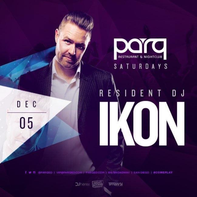 Dj IKON Parq Promo Code Discount Tickets San Diego Club