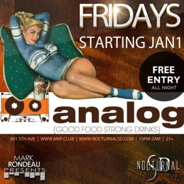 FREE FRIDAYS ANALOG GUEST LIST San Diego Gaslamp Club Parties vip bottle service party bus no cover free line dj event happy hours