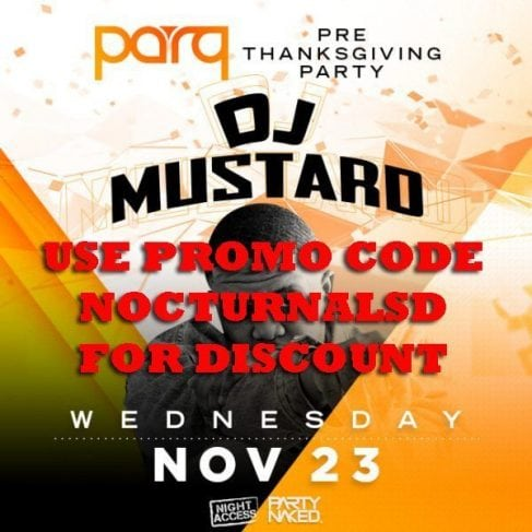 Dj mustard Parq San Diego TICKET DISCOUNT PROMO CODES 2016 vip reservations table