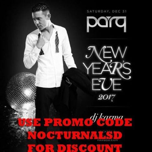 Parq Night Life club new years eve 2017 san diego gaslamp tickets vip pass promotional codes