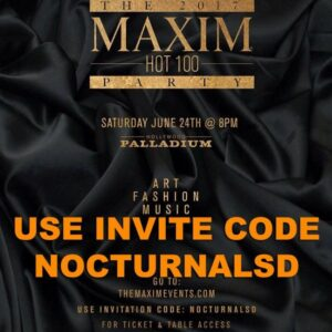 Maxim Hot 100 Party 2017 Invitation Code Hollywood Palladium vip table bottle promo code