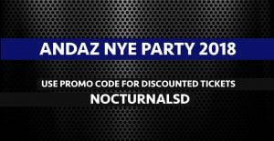 Andaz NYE 2018 San Diego DISCOUNT PROMO CODE TICKETS Gaslamp event new years even 2018 2017 vip hotel room