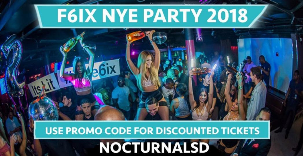 F6IX NYE 2018 San Diego Discount Tickets Promo Code Gaslamp new years eve 2017 2018