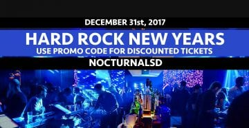 Hard Rock NYE 2018 San Diego Tickets Promo code Discount gaslamp event venue downtown california music dance club
