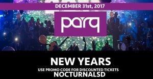 Parq NYE 2018 San Diego DISCOUNT PROMO CODE TICKETS Gaslamp vip bottle table pricing guest list nightclub bar new years eve