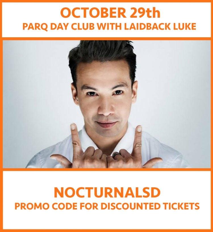 Parq Nightclub 2017 Discount Promo Code Laidback Luke San Diego edm electronic art music house