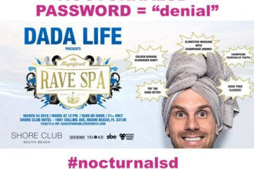 Dada Life Magnificent Rave Spa PROMO CODE NOCTURNALSD Miami Music Week Shore Club 2018 mmw discount deal package guest list free event party spring breakj