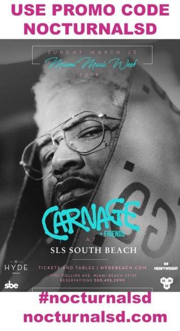 carnage mmw 2018 hyde beach sls PROMO CODE NOCTURNALSD tickets sls spring break beach party