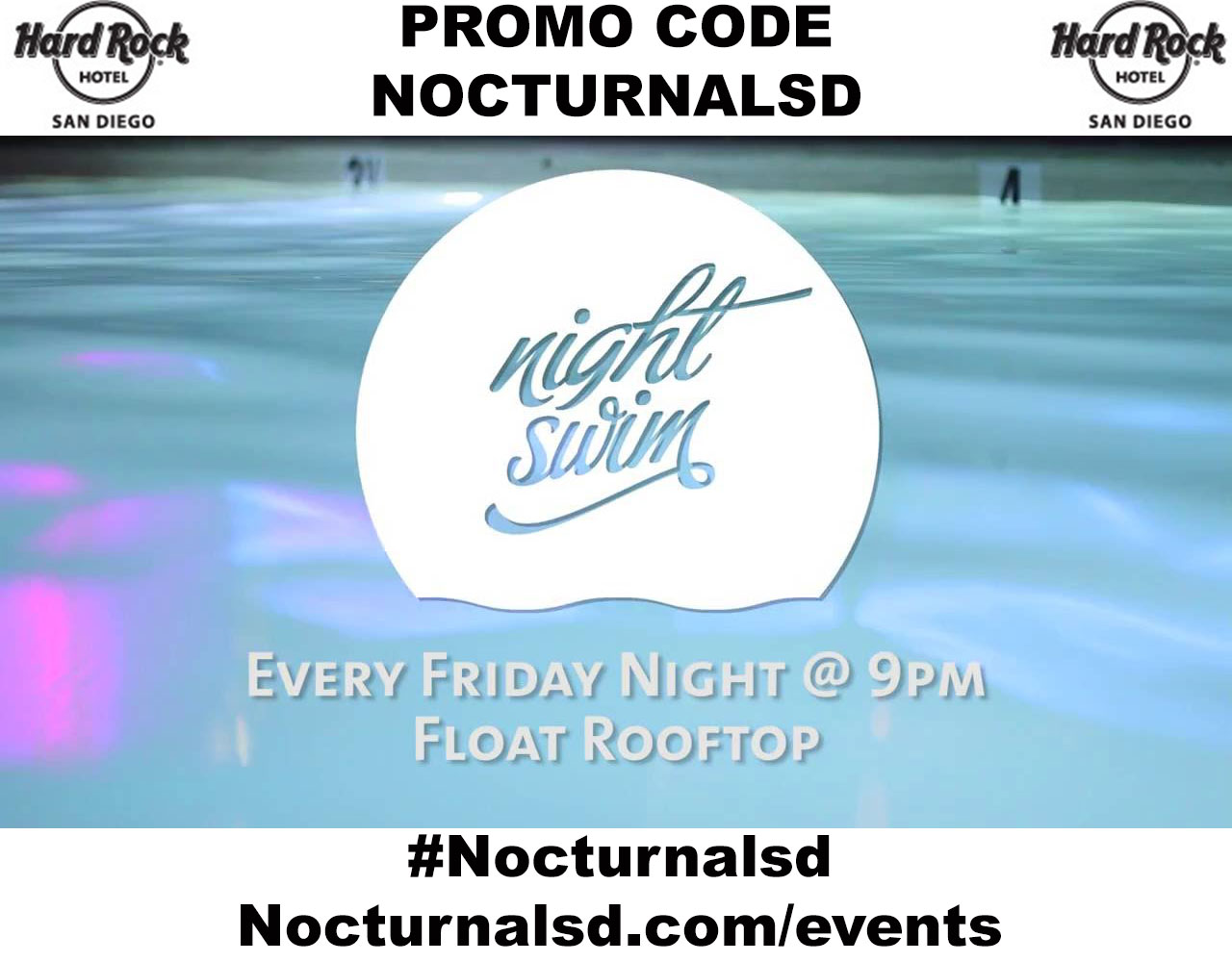 Night Swim Hard Rock Promo Code NOCTURNALSD 2018 San Diego hotel guest vip guest list free tickets