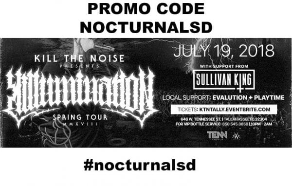 Kill The Noise at TENN Nightclub PROMO CODE NOCTURNALSD tickets general admission florida event 2018