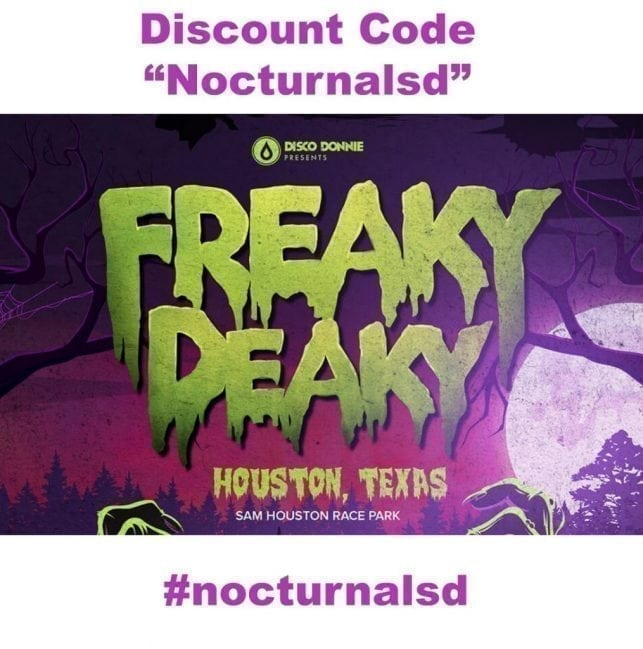 "Freaky Deaky 2018 Promo Code ""Nocturnalsd"" Looking for the Freaky Deaky 2018 Promo Code ""Nocturnalsd"" well use it and get express entry. Buy Freaky Deaky Tickets now with our ambassador code and receive express entry also freaky deaky ticket discount pricing if you buy early before tickets sell out and go up . Freaky Deaky Houston Halloween 2018 this year will be the biggest halloween event in houston. Grab your costume for this 18+ and up event. Check out the headliners, set times, and lineup day by day for freaky deaky halloweeen.  USE PROMO CODE ""Nocturnalsd"" USE AMBASSADOR CODE ""Nocturnalsd"" Freaky Deaky Promo Code Link"