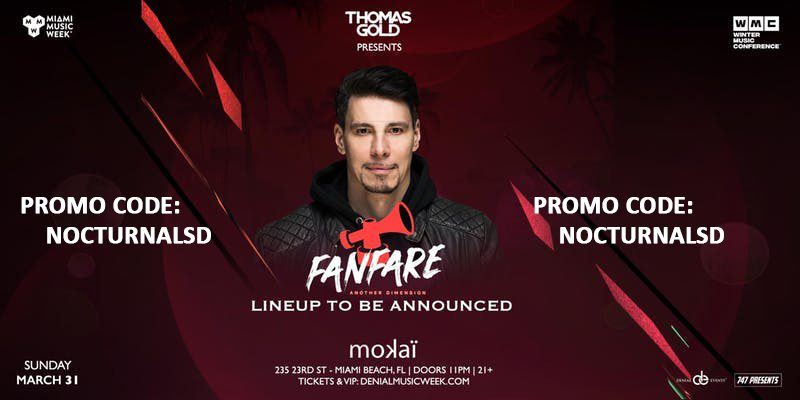 Thomas Gold presents Fanfare MMW Promo Code 2019, Mokai Lounge, Miami Music Week 2019, Free Passes, VIP