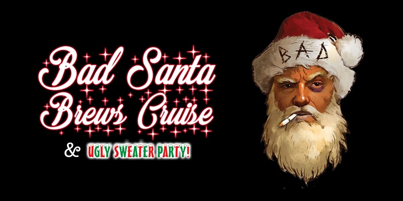 Bad Santa Brews Cruise Long Beach Promo Code, Bad Santa Brews Cruise Ugly Sweater Promo Code, Ugly Sweater Cruise Long Beach Promo Code, Discount Tickets