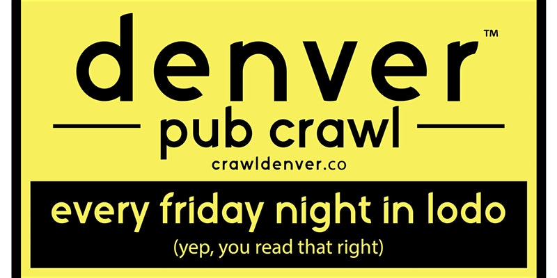 Denver Pub Crawl Promo Code, Bar Hopping, CO, Colorado, Fridays, Best Denver Pub Crawls, Beer, Clubs, Drinking Games